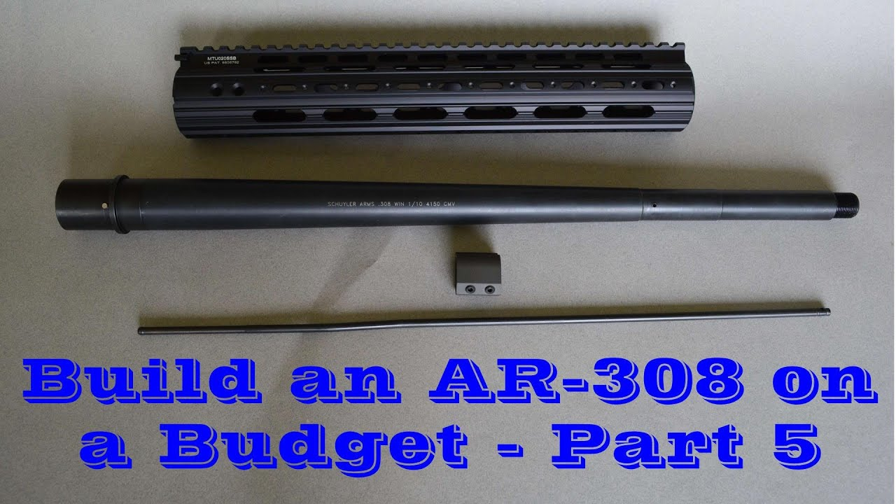 Building an AR-308 on a Budget - Part 5 (Barrel and Handguard Install)