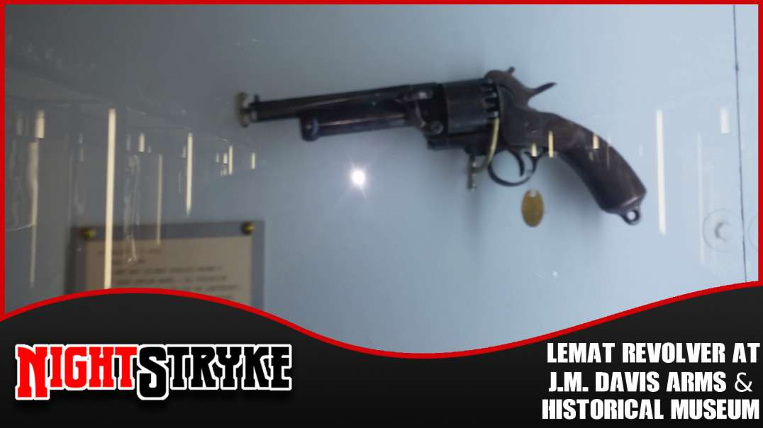 The LeMat Revolver at J.M. Davis Arms & Historical Museum
