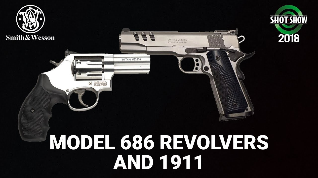 Smith & Wesson Performance Center 686 Revolvers and 1911 - SHOT Show 2018 Day 3