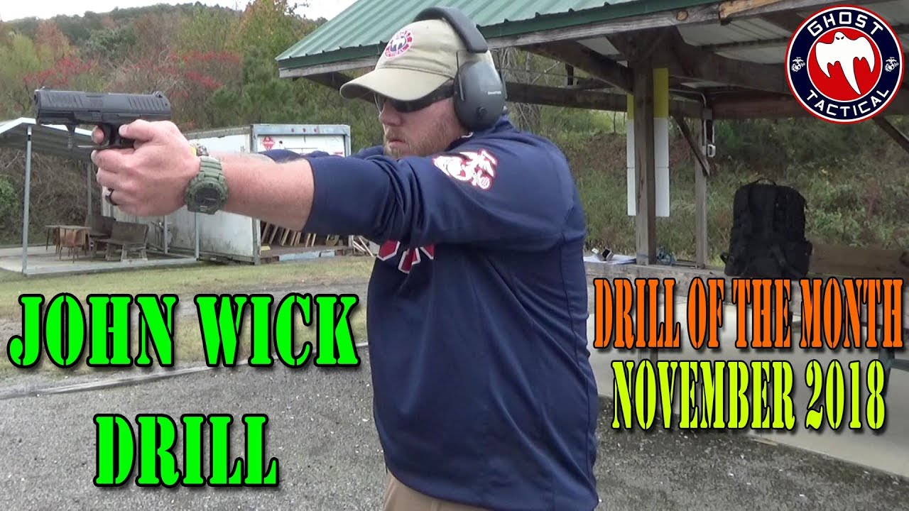 John Wick Drill:  Ghost Tactical Drill of the Month:  November 2018