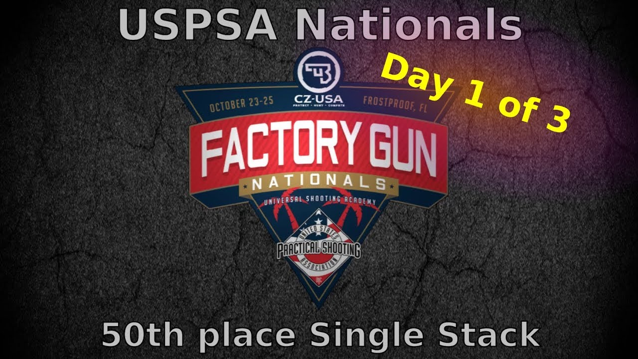 USPSA Factory Gun Nationals 2018 - Single Stack - Day 1/3