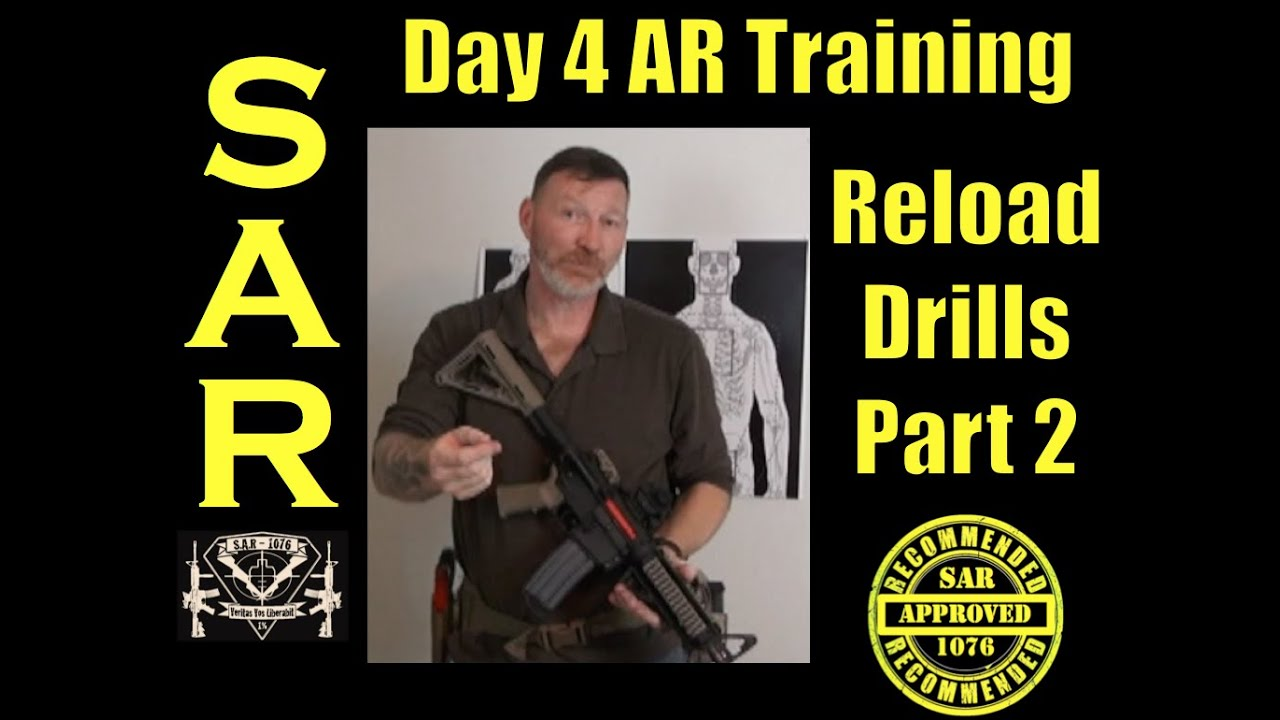 Day 4 AR SIRT Training - Reloads Part 2
