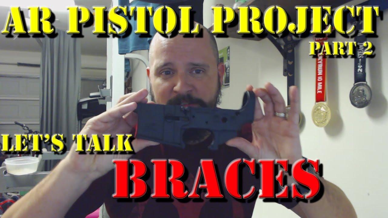 AR Pistol Project: Let's Talk Braces