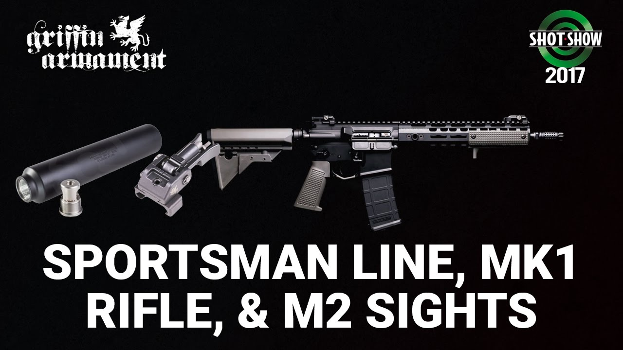 Griffin Armament Sportsman, MK1 Rifle, and M2 Sights - SHOT Show 2017 Day 3