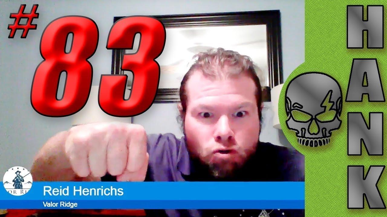 Podcast #83 - Reid Henrichs of Valor Ridge Training Hank StrangeWho Moved My Freedom