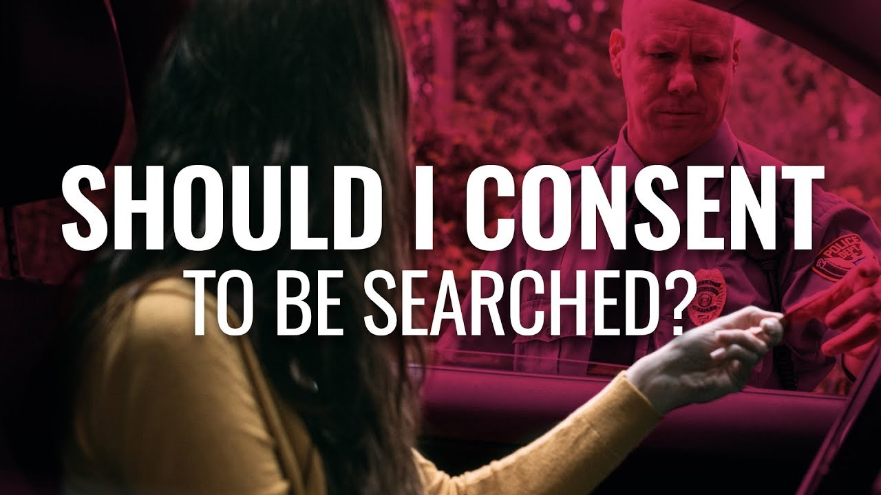 Should I Consent to Be Searched?