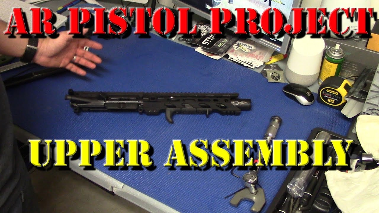 AR Pistol Project: Upper Assembly