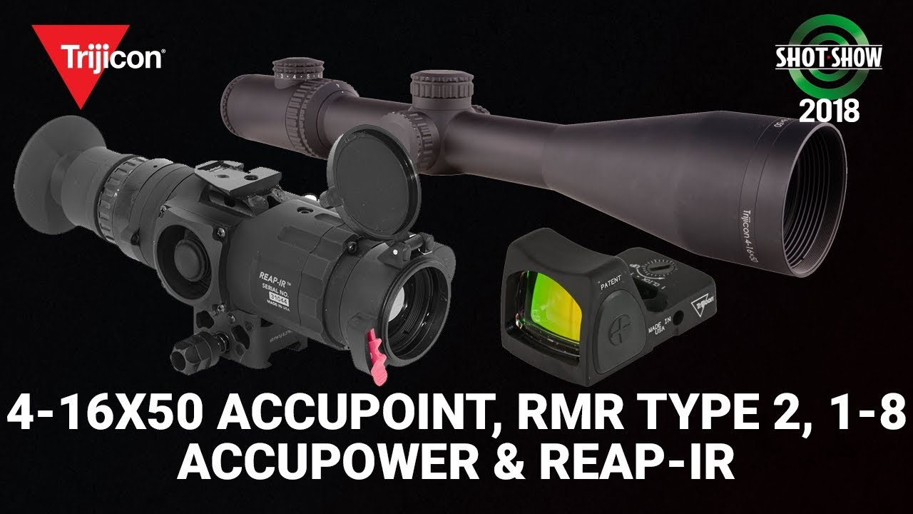 Trijicon 4-16x50 Accupoint, RMR Type 2, 1-8 Accupower and REAPR-IR - SHOT Show 2018 Day 2