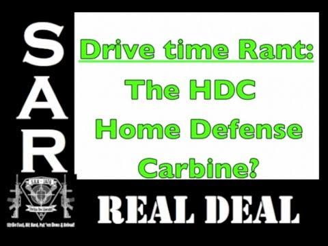 Drive Time Rant: The HDC (Home Defense Carbine)? No Shotgun? Really?