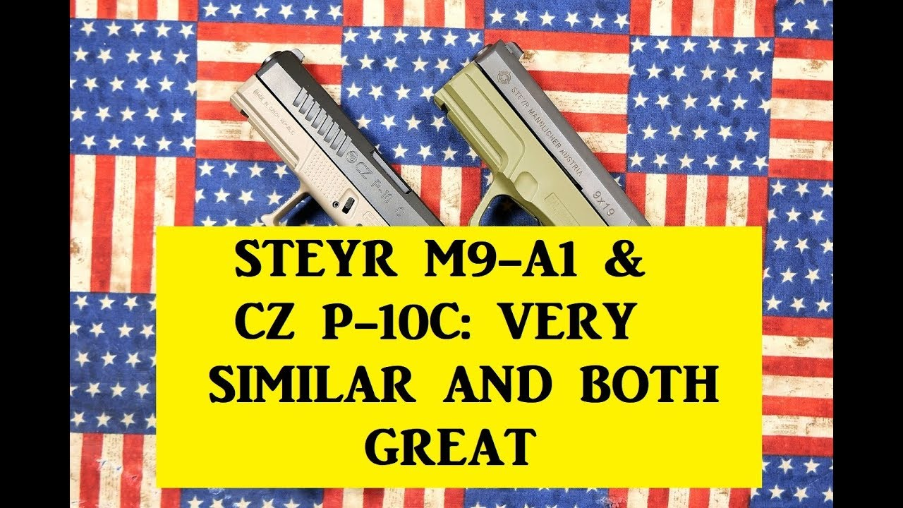 STEYR M9-A1 & CZ P-10C: 2 GREAT CHOICES