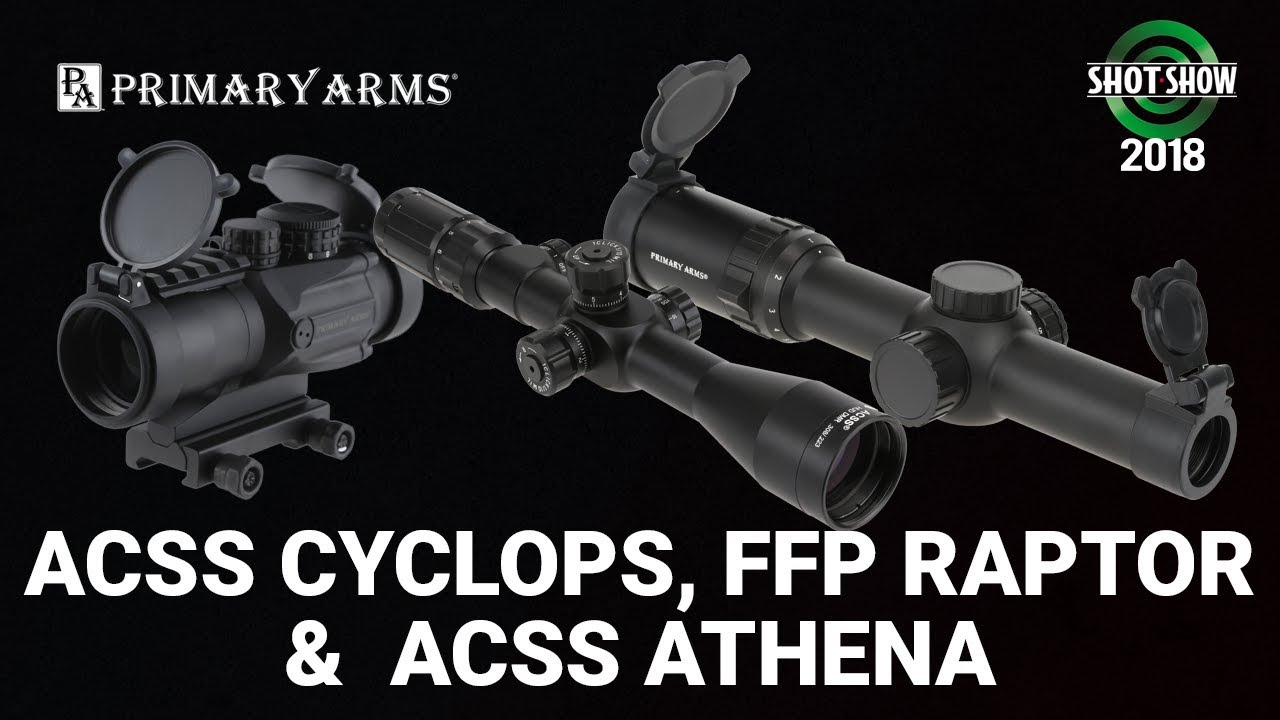 Primary Arms ACSS Cyclops, FFP Raptor, ACSS Athena & Apollo - SHOT Show 2018 Day 2