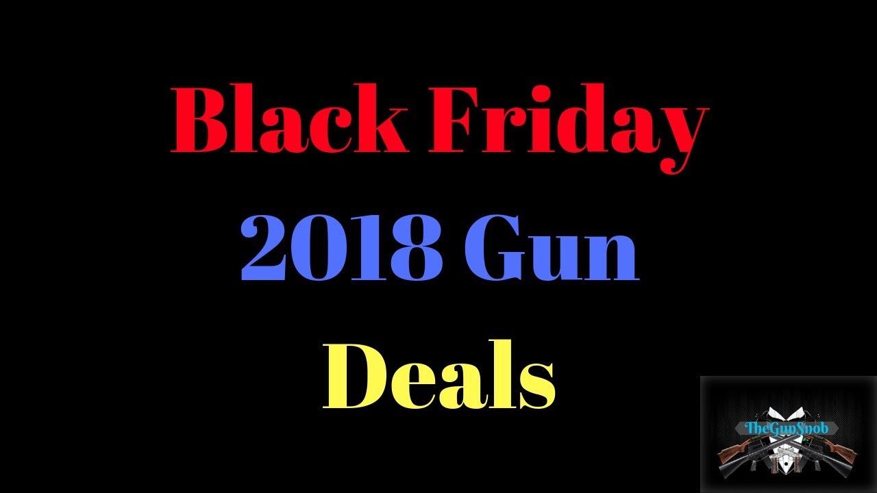 Top Ten Black Friday 2018 Gun Deals!!!