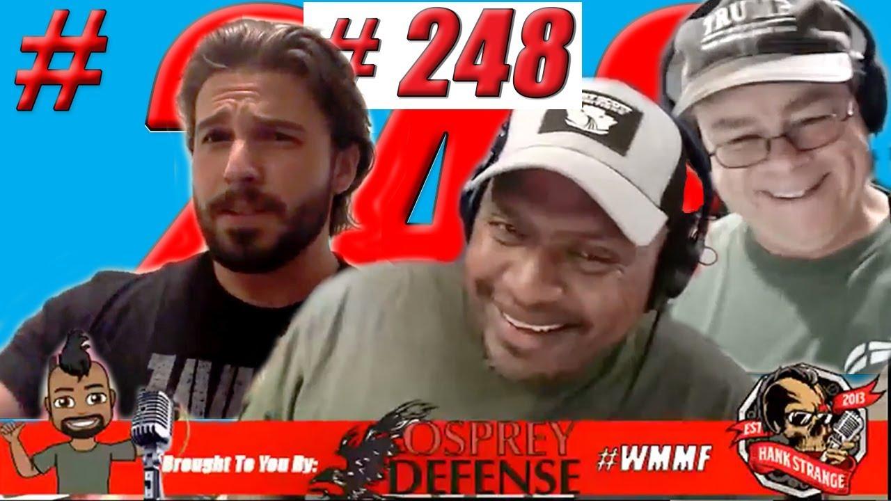 Podcast #248 - Back LIVE! Brandon Herrera the AK Guy Hank Strange Who Moved My Freedom
