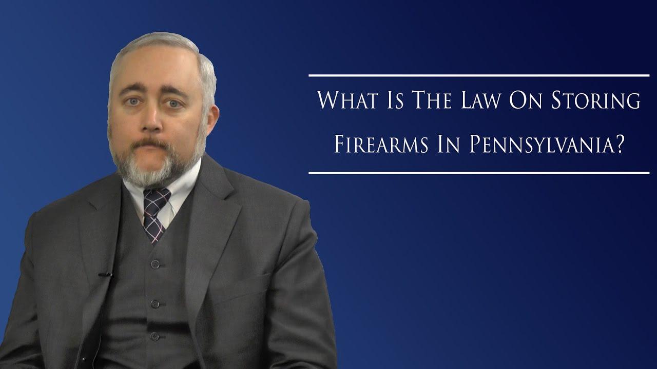 Pennsylvania Law On Storing Firearms
