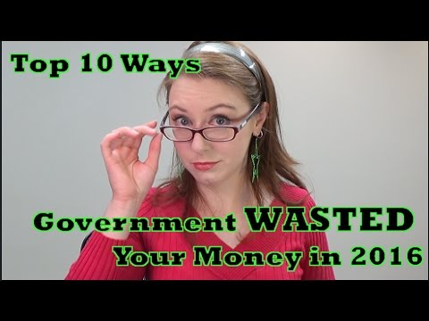 Top 10 Ways Government Wasted Your Money in 2016