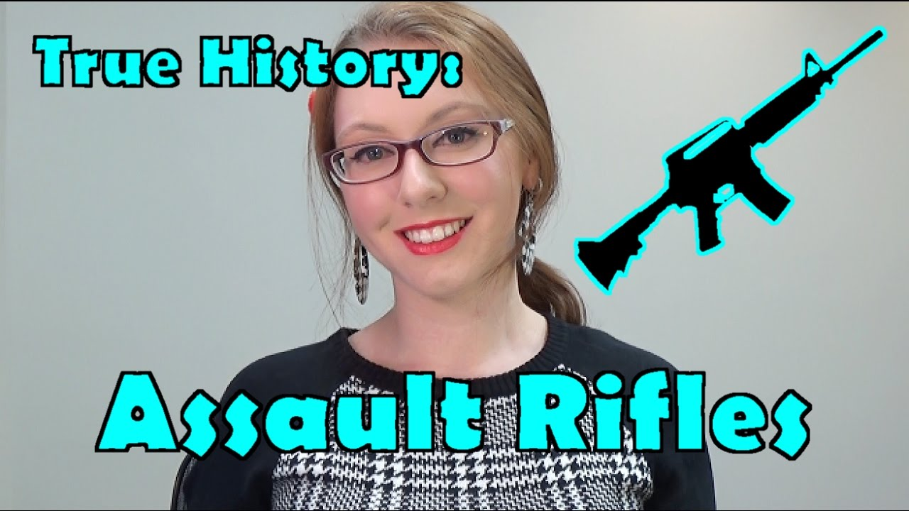 True History of Assault Rifles