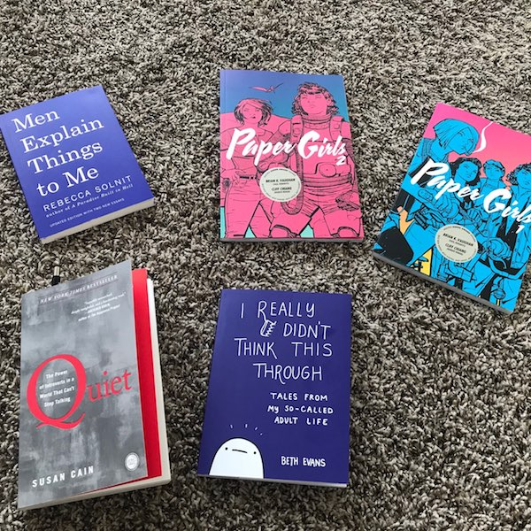 Image: A picture of my book haul which includes: Men Explain Things to Me, Paper Girls, Quiet, and I really didn't think this through